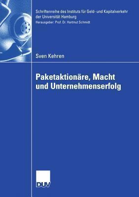 Paketaktionare, Macht Und Unternehmenserfolg Sven Kehren