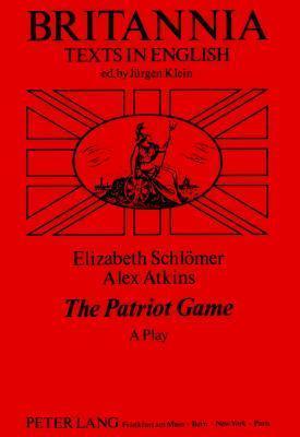 The Patriot Game: A Play  by  Elizabeth Schlömer