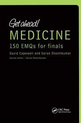 Get Ahead! Medicine: 150 EMQs for Finals  by  David Capewell