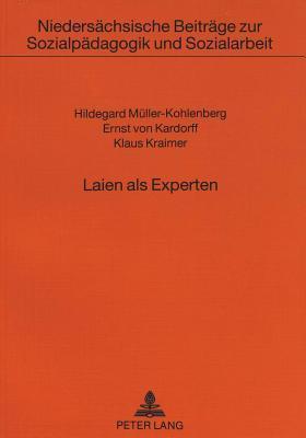Laien ALS Experten: Eine Studie Zum Sozialen Engagement Im Ost- Und Westteil Berlins  by  Hildegard Muller-Kohlenberg
