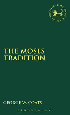 The Moses Tradition George W. Coats