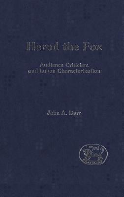 Herod the Fox: Audience Criticism and Lukan Characterization John A. Darr