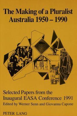 The Making Of A Pluralist Australia 1950 1990 Walter Senn