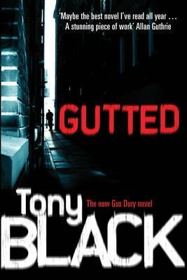 Gutted (Gus Dury, #2) Tony Black