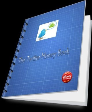 The Twitter Money Book - How to earn automatic income with Twitter  by  David Clair