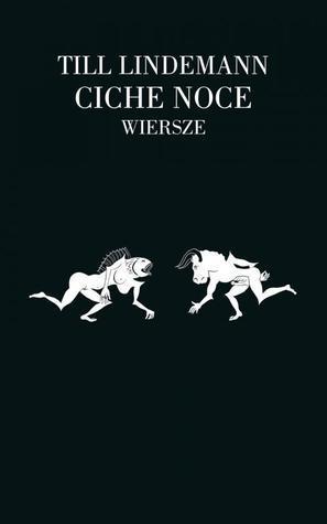 Ciche Noce: Wiersze  by  Till Lindemann