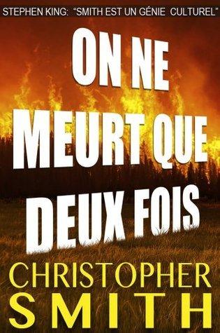 On Ne Meurt Que Deux Fois  by  Christopher  Smith
