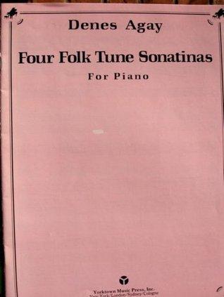 Denes Agay Four Folk Tune Sonatinas for Piano Denes Agay