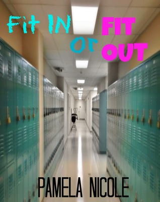 Fit In or Fit Out Pamela Nicole