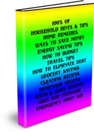 Household Tips, Home Remedies, Homemade Recipes, Money Saving Tips  by  Chris Chenoweth