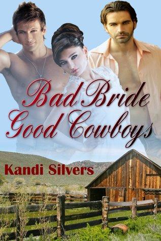 Bad Bride Good Cowboys Kandi Silvers