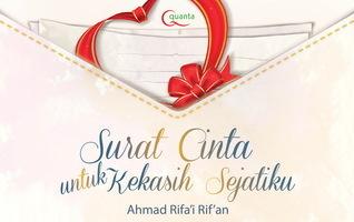 Surat Cinta untuk Kekasih Sejatiku Ahmad Rifai Rifan