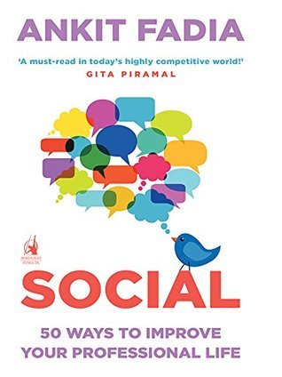Social: 50 Ways to Improve Your Professional Life  by  Ankit Fadia