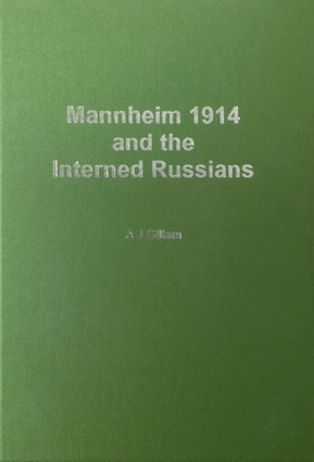 Mannheim 1914 and the Interned Russians A.J. Gillam