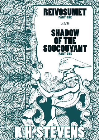 Reivosumet and Shadow of the Soucouyant, Part One  by  Stevens, R.H.
