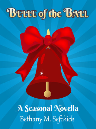 The Belle Of The Ball (Aphrodites Closet, #4)  by  Bethany M. Sefchick