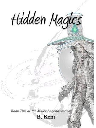 Hidden Magics  by  B. Kent