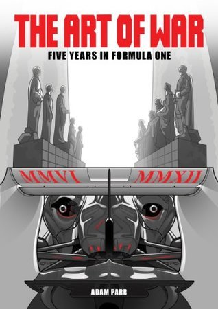 The Art of War - Five Years in Formula One Adam Parr