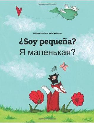 ¿Soy pequeña? YA Malenkaya?  by  Philipp Winterberg