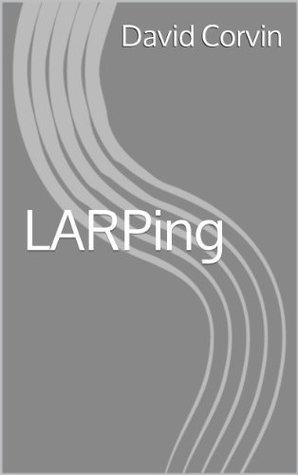 LARPing  by  David Corvin