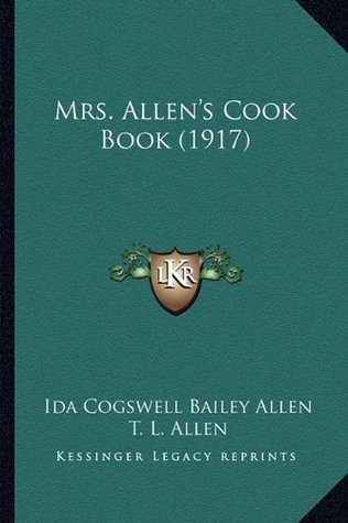 Mrs. Allens Cook Book  by  Ida Cogswell Bailey Allen