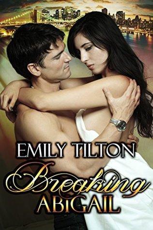 Breaking Abigail Emily Tilton
