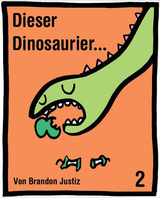 Dieser Dinosaurier... 2 Brandon Justiz
