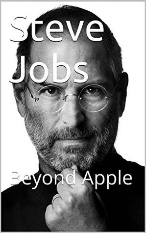 Steve Jobs: Beyond Apple  by  Govind