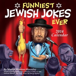 Funniest Jewish Jokes 2014 Day-to-Day Calendar  by  Marnie Winston-Macauley