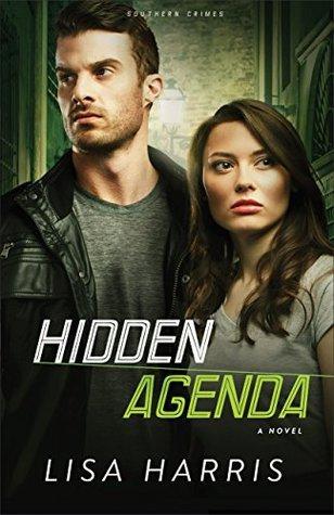 Hidden Agenda (Southern Crimes Book #3)  by  Lisa Harris