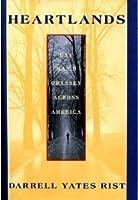 Heartlands: A Gay Mans Odyssey Across America  by  Darrell Yates Rist