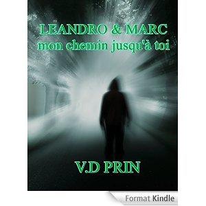 Leandro et Marc, mon chemin jusquà toi Vd PRIN
