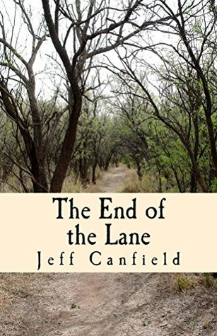 The End of the Lane  by  Jeff Canfield