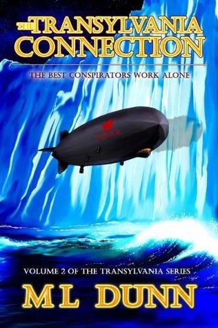 The Transylvania Connection (The Transylvania Series Book 2) M.L. Dunn