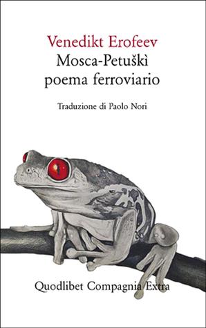 Mosca-Petuškì. Poema ferroviario  by  Venedikt Erofeev