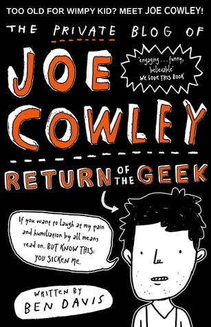 The Private Blog of Joe Cowley: Return of the Geek (Joe Cowley, #2)  by  Ben  Davis