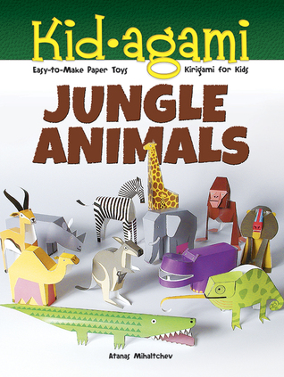 Kid-agami -- Jungle Animals: Kirigami for Kids: Easy-to-Make Paper Toys Atanas Mihaltchev