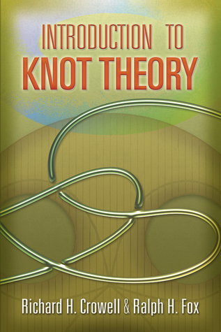 Introduction to Knot Theory  by  Richard H. Crowell