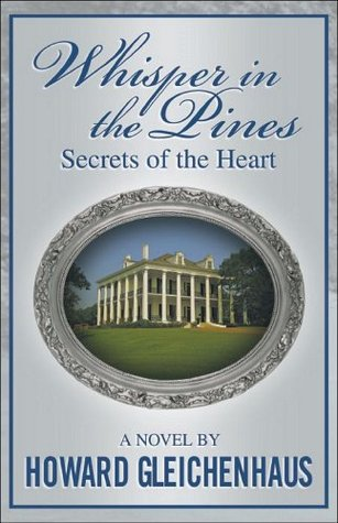 Whisper in the Pines Secrets of the Heart  by  Howard Gleichenhaus