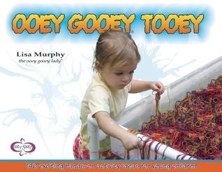 Ooey Gooey Tooey  by  Lisa Murphey