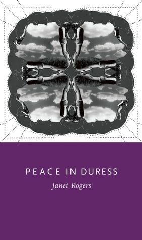 Peace in Duress Janet Marie Rogers