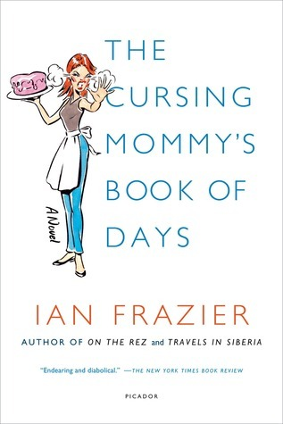 The Cursing Mommys Book of Days Ian Frazier