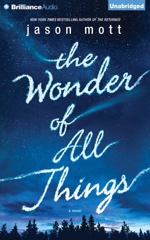 Wonder of All Things, The  by  Jason Mott