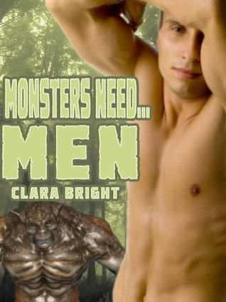 Monsters Need Men  by  Clara Bright