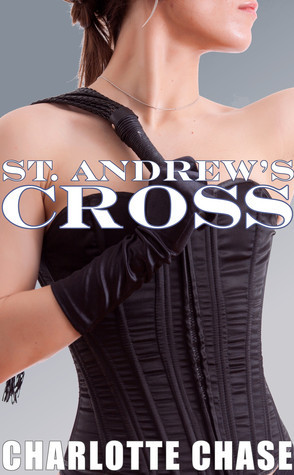 The St. Andrews Cross Charlotte Chase