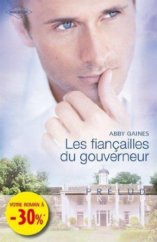 Les fiançailles du gouverneur  by  Abby Gaines