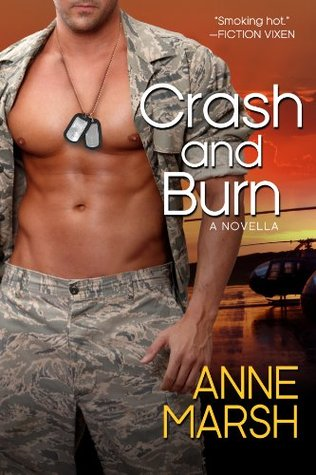 Crash and Burn: A Men of Crash, Fire and Rescue Short Story Anne Marsh