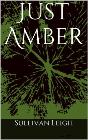 Just Amber (Something Wicked Series Book 1) Sullivan Leigh