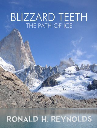 Blizzard Teeth: The Path of Ice (The Agate Path, #5)  by  Ronald H. Reynolds
