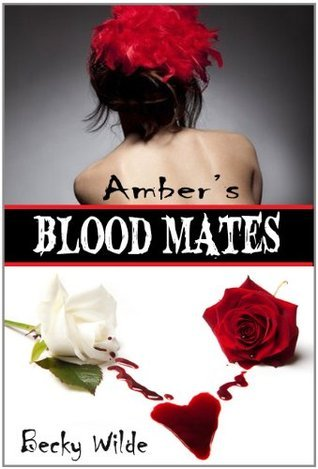 Ambers Blood Mates  by  Becky Wilde